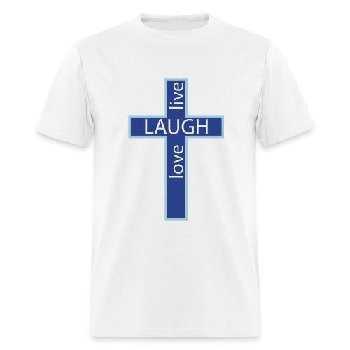 Live Love Laugh  - Men's T-Shirt