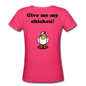 Back View Give Me My Chicken!- Front View That's MY! - Women's V-Neck T-Shirt