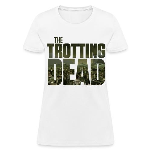 THE TROTTING DEAD - Women's T-Shirt