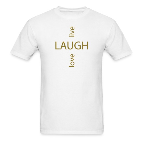 Live Love Laugh - Men's T-Shirt
