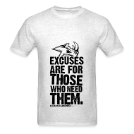 T-Shirts ~ Men's T-Shirt ~ Excuses are for those | Mens tee