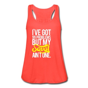Squat Aint One - | Womens flowy tank - Women's Flowy Tank Top by Bella
