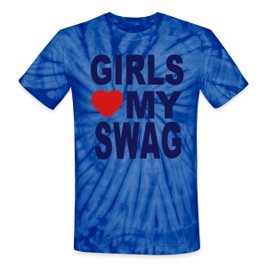 GIRLS LOVE MY SWAG T-Shirts - Unisex Tie Dye T-Shirt