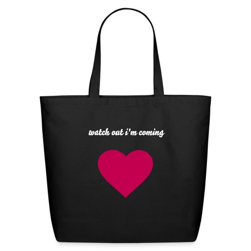 watch out i'm coming - Eco-Friendly Cotton Tote