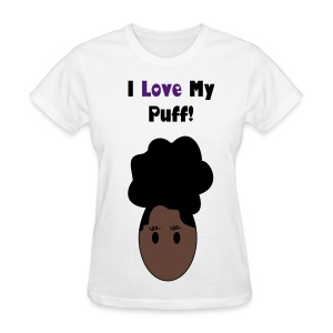 SN&LI! I Love My Puff Tee  - Women's T-Shirt