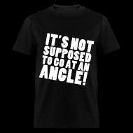 T-Shirts ~ Men's T-Shirt ~ AT AN ANGLE (Guys)