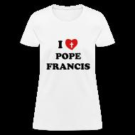 Women's T-Shirts ~ Women's T-Shirt ~ Pope Francis
