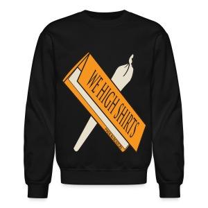 We High Rolling Papers - Crewneck Sweatshirt