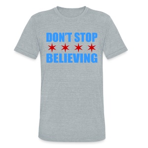 Don't Stop Believing Flag - Unisex Tri-Blend T-Shirt by American Apparel