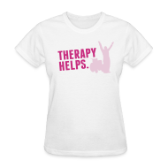 Women's T-Shirts ~ Women's T-Shirt ~ Therapy helps.