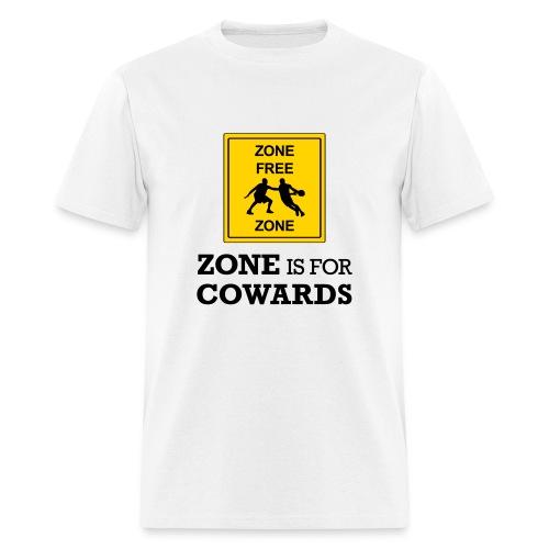 Zone Is For Cowards (Men's) - Men's T-Shirt