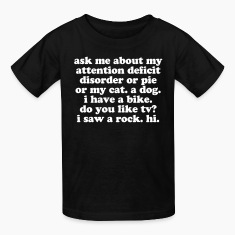 Ask me about my attention deficit disorder