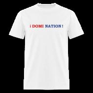 T-Shirts ~ Men's T-Shirt ~ Domi Nation !