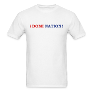 T-Shirts ~ Men's T-Shirt ~ Domi Nation !