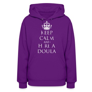 Keep Calm & Hire a Doula [2 Sides / Text Change Available] - Women's Hoodie