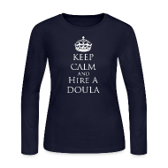 Long Sleeve Shirts ~ Women's Long Sleeve Jersey T-Shirt ~ Keep Calm & Hire a Doula [2 Sides / Text Change Available]