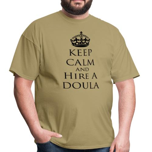 Keep Calm & Hire a Doula [2 Sides / Text Change Available] - Men's T-Shirt
