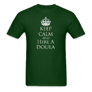 T-Shirts ~ Men's T-Shirt ~ Keep Calm & Hire a Doula [2 Sides / Text Change Available]