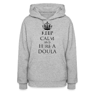 Hoodies ~ Women's Hoodie ~ Keep Calm & Hire a Doula [2 Sides / Text Change Available]
