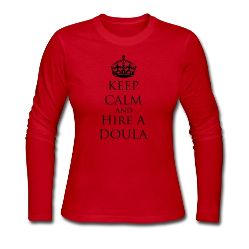 Keep Calm & Hire a Doula [2 Sides / Text Change Available] - Women's Long Sleeve Jersey T-Shirt