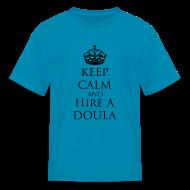 Kids' Shirts ~ Kids' T-Shirt ~ Keep Calm & Hire a Doula [2 Sides / Text Change Available]