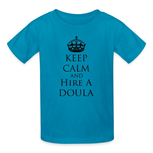 Keep Calm & Hire a Doula [2 Sides / Text Change Available] - Kids' T-Shirt