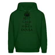 Hoodies ~ Men's Hoodie ~ Keep Calm & Hire a Doula [2 Sides / Text Change Available]