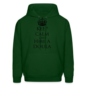 Keep Calm & Hire a Doula [2 Sides / Text Change Available] - Men's Hoodie