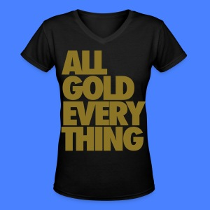 All Gold Everything Women's T-Shirts - Women's V-Neck T-Shirt