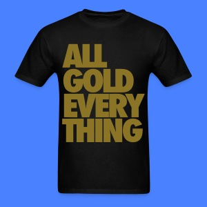 All Gold Everything T-Shirts - Men's T-Shirt