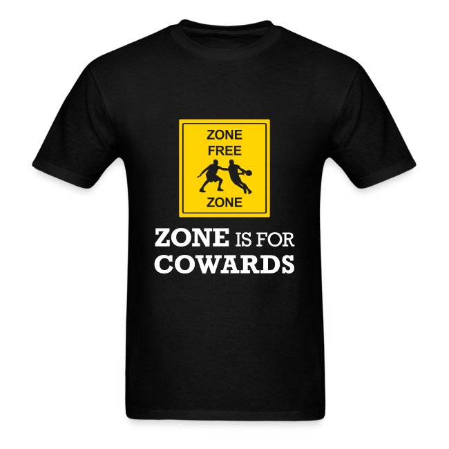 Zone Is For Cowards (Men's)