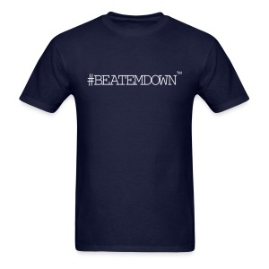 #BEATEMDOWN Classic (Men's) - Men's T-Shirt