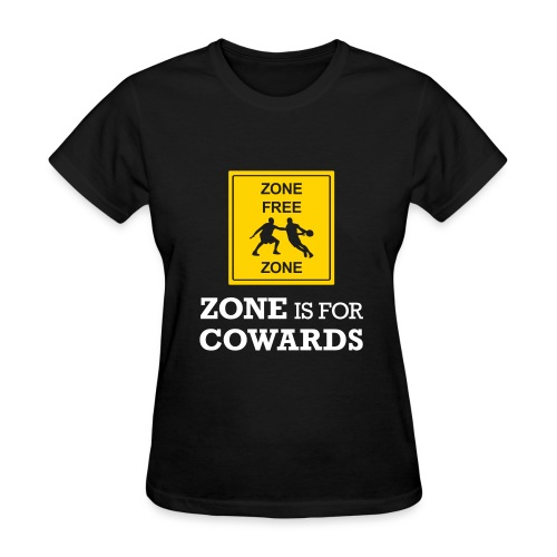 Zone Is For Cowards (Women's) - Women's T-Shirt