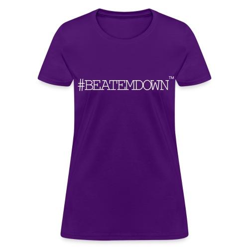 #BEATEMDOWN Classic (Women's) - Women's T-Shirt