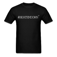 T-Shirts ~ Men's T-Shirt ~ #BEATEMDOWN Classic (Men's)