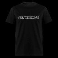 T-Shirts ~ Men's T-Shirt ~ #BEATEMDOWN Classic (Men's)