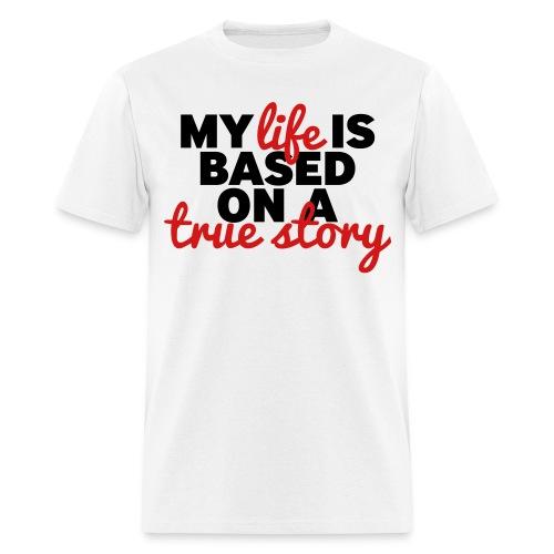 TRUE STORY - Men's T-Shirt