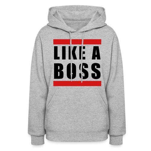 Like A Boss - Women's Hoodie