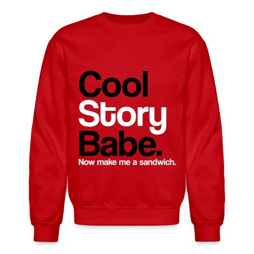 Cool Story Babe - Crewneck Sweatshirt