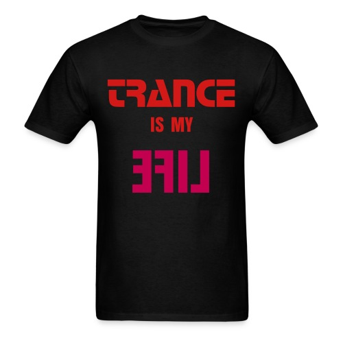 Trance Is My Life [Shadow] - Men's T-Shirt