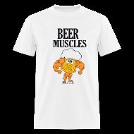 T-Shirts ~ Men's T-Shirt ~ Beer Muscles T-Shirt