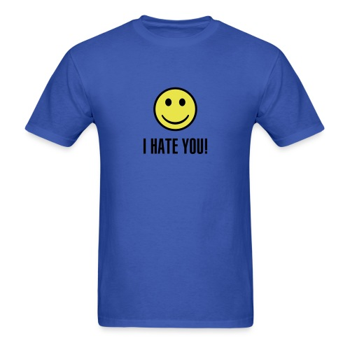 I Hate You! - Men's T-Shirt
