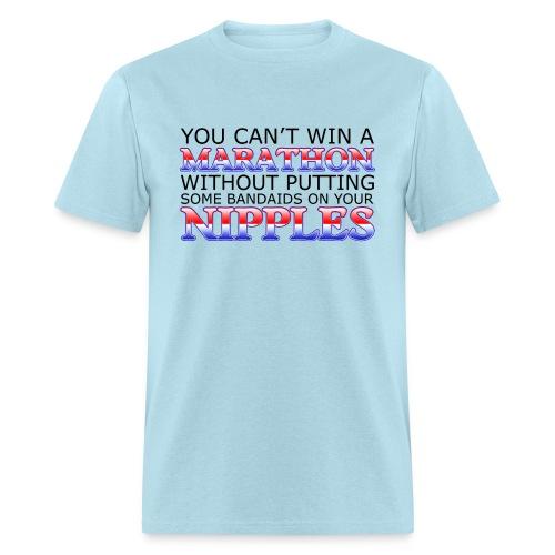 You can't win a Marathon w/o Bandaids Standard Weight T-Shirt - Men's T-Shirt