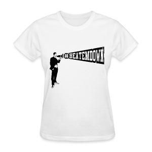 #BEATEMDOWN Megaphone (Women's) - Women's T-Shirt