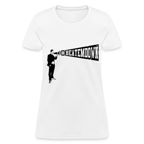 #BEATEMDOWN Megaphone (Women's) - Women's T-Shirt