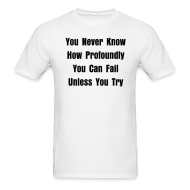 T-Shirts ~ Men's T-Shirt ~ You Never Know...