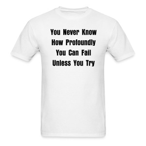 You Never Know... - Men's T-Shirt