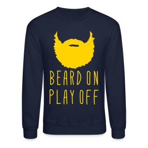 Playoff Beard 'Beard On Play Off' Sweatshirt - Crewneck Sweatshirt