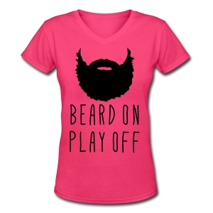 Playoff Beard 'Beard On Play Off T-Shirt - Women's V-Neck T-Shirt
