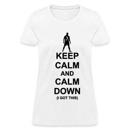 CR7 says calm down - Women's T-Shirt